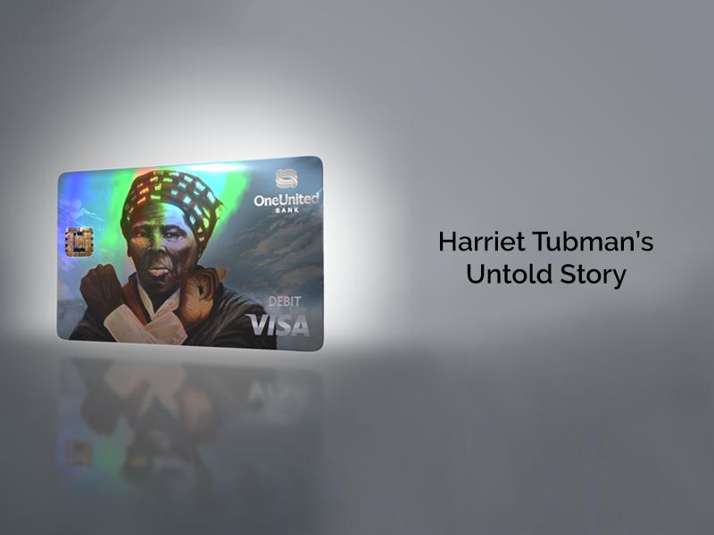 Harriet Tubman's Untold Story | OneUnited Bank