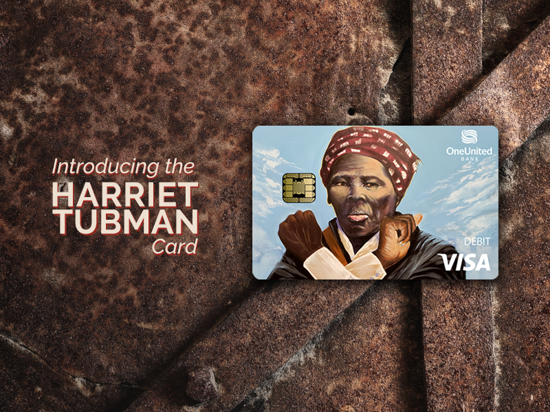 Introducing the Harriet Tubman Card   OneUnited Bank