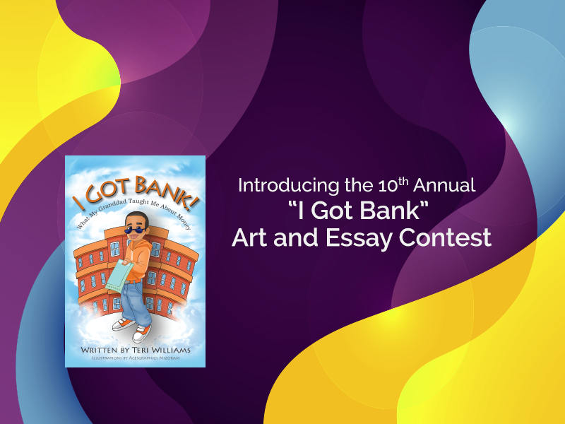 10th Annual I Got Bank Art and Essay Contest | OneUnited Bank