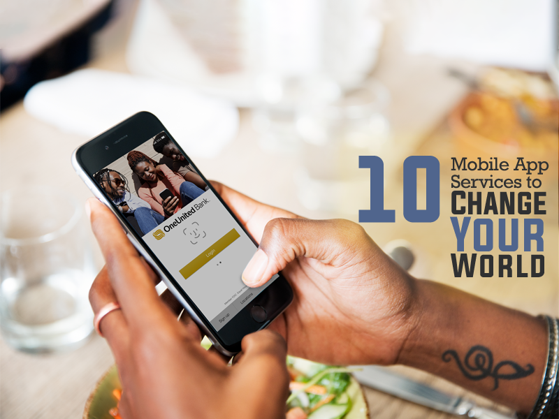 10 Mobile App Services to Change Your World | OneUnited Bank