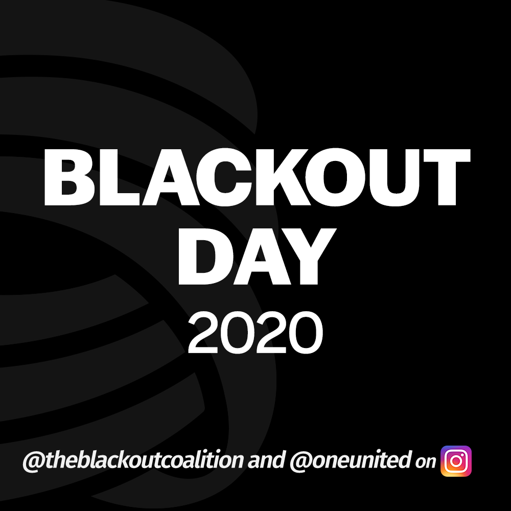 Blackout Day 2020 - @theblackoutcoalition and @oneunited on instagram
