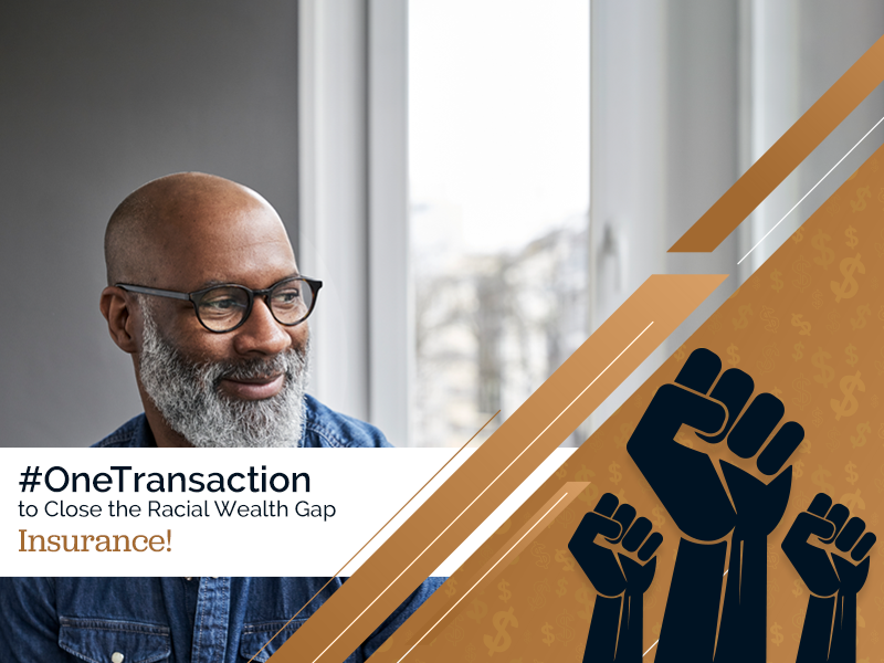 #OneTransaction to Close the Racial Wealth Gap, Insurance